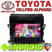 Автомагнитола Toyota Vellfire- Alphard. (2006-2014)Android. Гарантия год. Под заказ