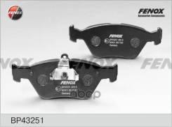 Колодки Передние Opel Omega B 2 0 -00 Calibra Vectra 2 0t 4x4 2 5 92-95 Saab 900 Ii Bp43251 Fenox Bp43251